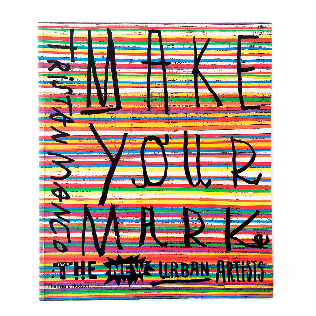 Make Your Mark by Tristan Manco